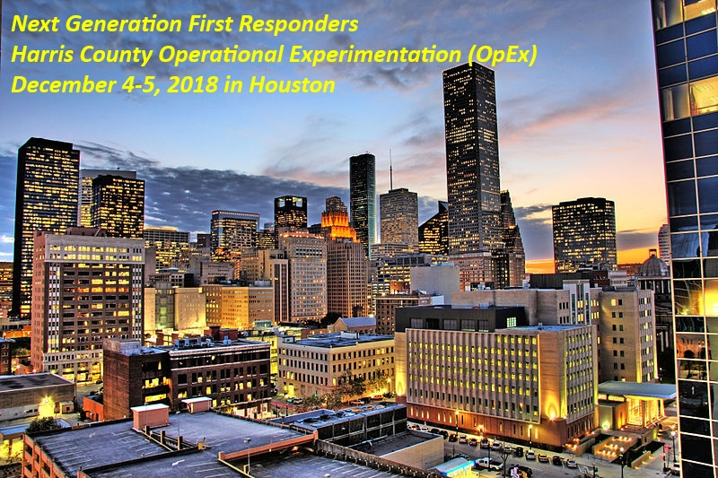 Next Generation First Responders Harris County Operational Experimentation (OpEx)