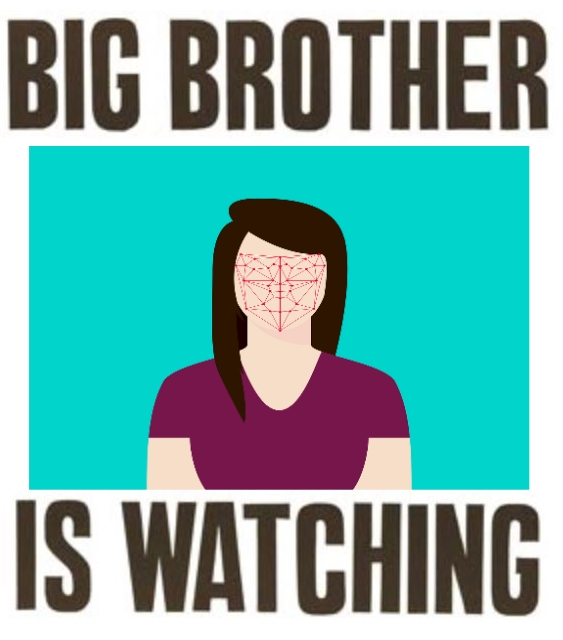Big Brother is always watching.